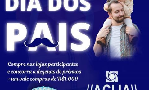 Dia dos Pais ACIJA sorteia dezenas de prêmios e vale compra de R$ 1 mil